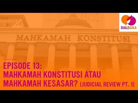 Episode 13: Mahkamah Konstitusi atau Mahkamah Kesasar? (Judicial Review Pt. 1)