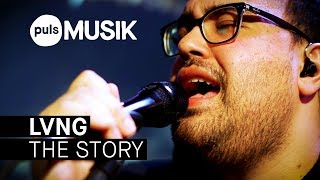 Baixar LVNG - The Story (PULS Live Session)