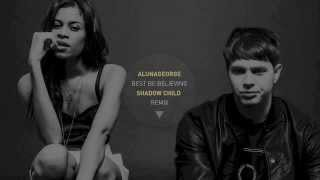 Download AlunaGeorge - Best Be Believing (Shadow Child Remix) Mp3 and Videos