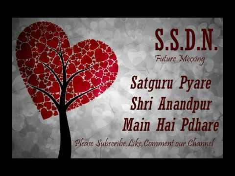 Ssdn Bhajan Satguru Pyare Shri Anandpur Main Hai Pdhare
