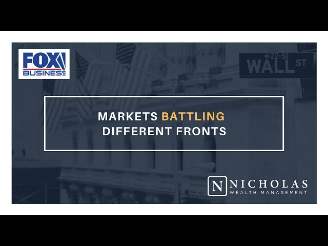 Markets Battling 3 Different Fronts