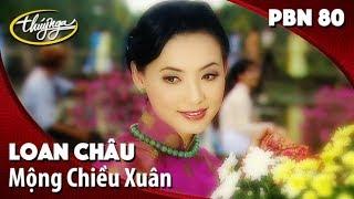 PBN 80   Loan Châu - Mộng Chiều Xuân