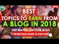 BEST TOPICS TO CREATE A BLOG IN 2018 | BLOG IDEAS FOR 2018 | HIGH EARNING TOPICS FOR 2018(HINDI)🔥