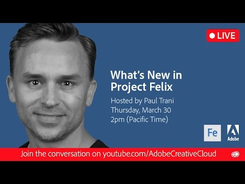 What's New in Project Felix | Adobe Creative Cloud