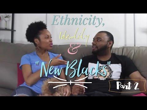 """Ethnicity, Identity & """"New Blacks"""" Pt 2"""