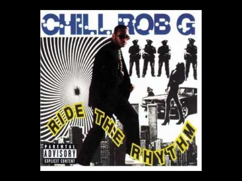 Chill Rob G - Ride The Rhythm