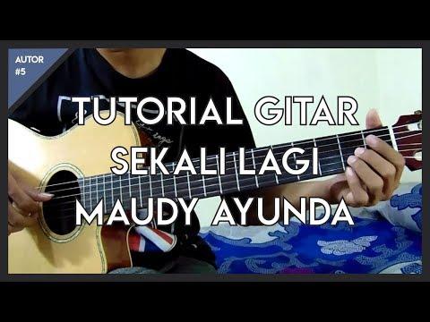 Tutorial Gitar ( Maudy Ayunda - Sekali Lagi ) Untuk Pemula