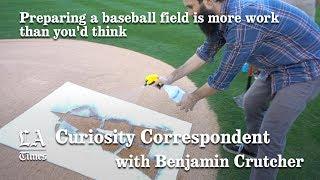 The Curiosity Correspondent: Preparing A Baseball Field | Los Angeles Times