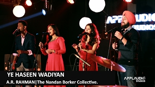 Download A.R. Rahman - Ye Haseen Wadiyan   The Nandan Borker Collective MP3 song and Music Video