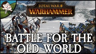 Battle for the Old World Tournament - Round 1 - Total War WARHAMMER Gameplay
