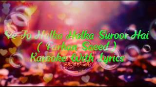 Halka Halka Suroor Hai Karaoke With Lyrics (Farhan Saeed)