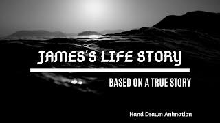 James' Life Part 1