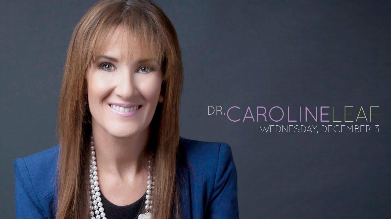 Dr. Caroline Leaf - YouTube