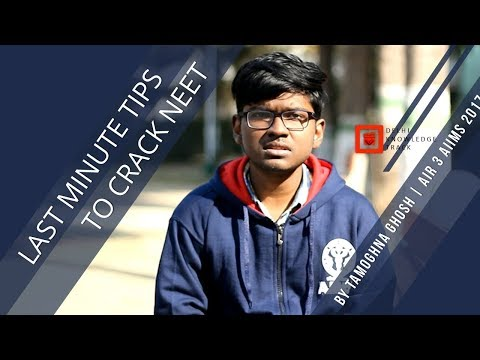 Last minute tips to crack NEET | By Tamoghna Ghosh | AIR 3 AIIMS 2017