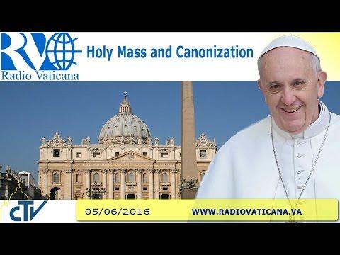 Holy Mass and Canonization - 2016.06.05