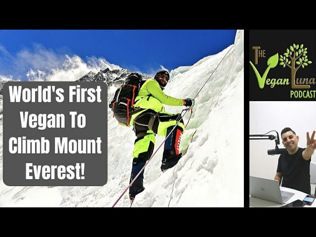 First man to Climb Mt. Everest on THIS DIET...   Ft. Kuntal Joisher    The Vegan Luna Podcast