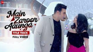 Main Zaroor Aaunga - Title Track | Full Video | Arbaaz Khan | Aindrita Ray | Mohammed Irfan
