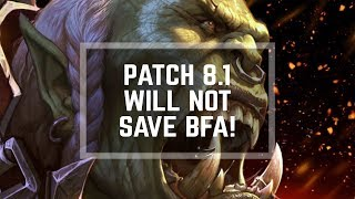 Too little too LATE – PATCH 8.1 Will NOT Save BFA!