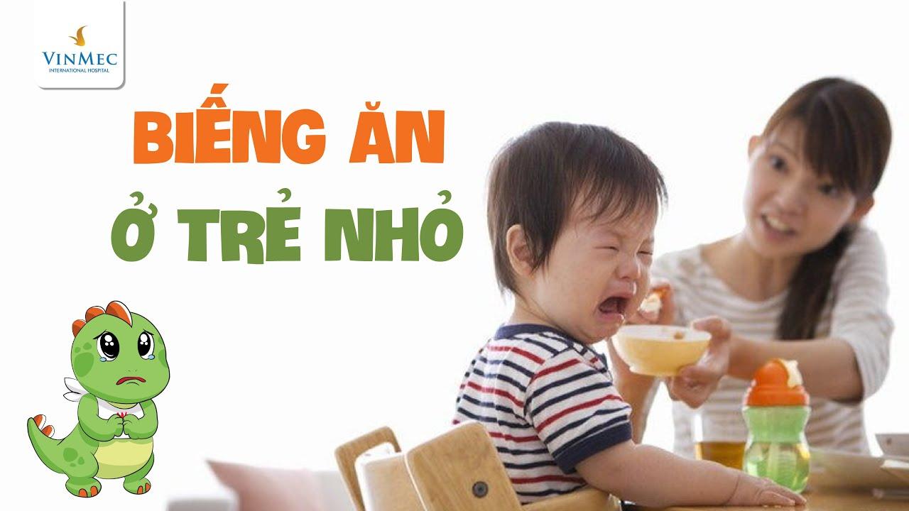 Biếng ăn thường gặp ở độ tuổi nào?  BS Cao Thị Giang, BV Vinmec Times City