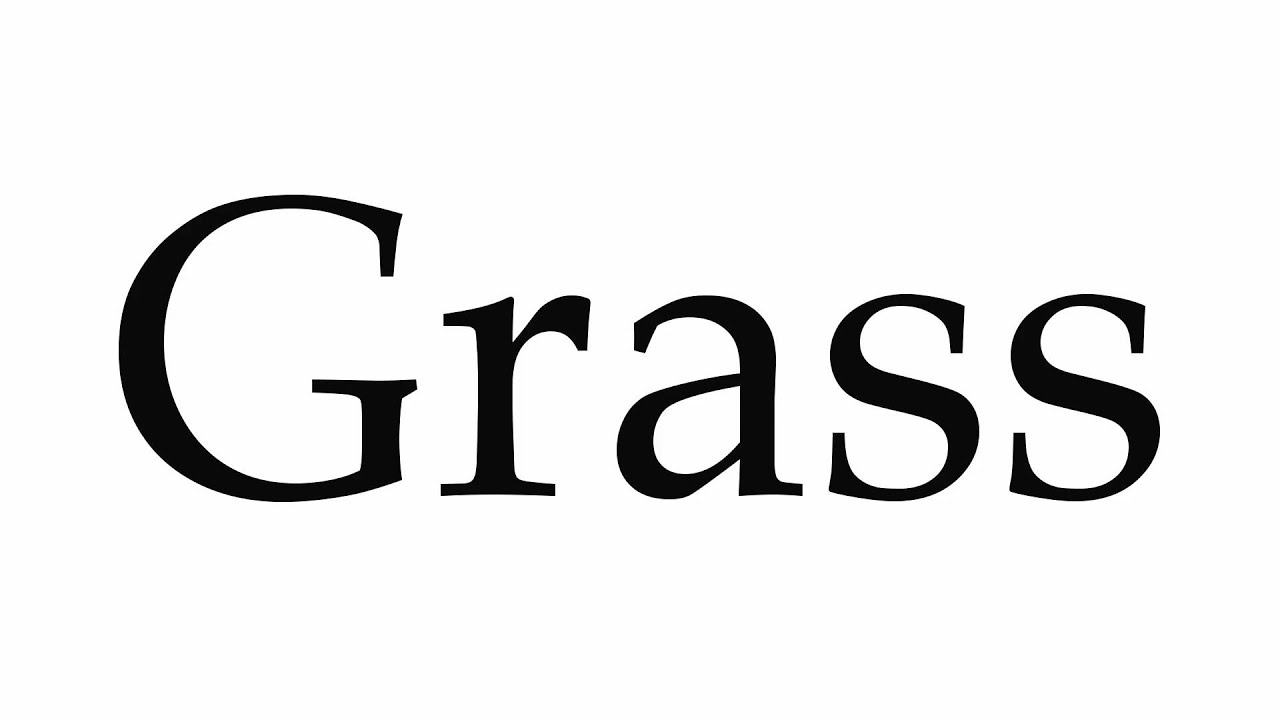 How to Pronounce Grass