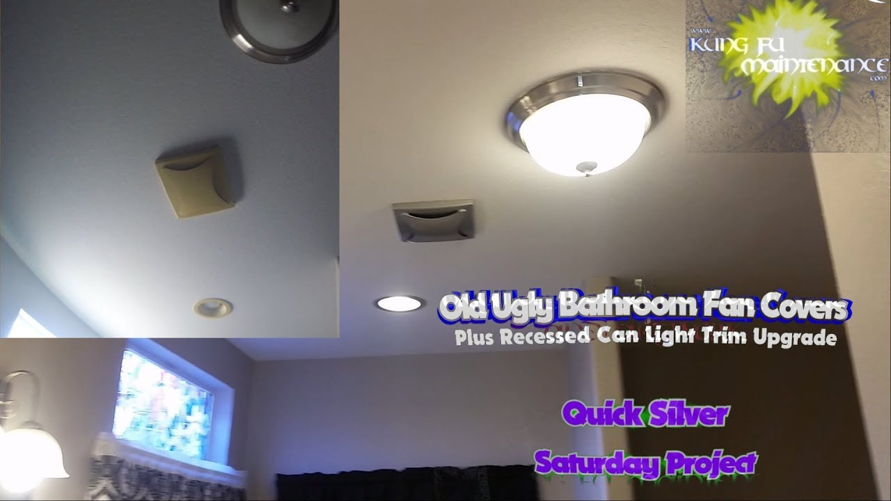 Old Ugly Bathroom Fan Covers Plus Recessed Can Light Trim Upgrade ...