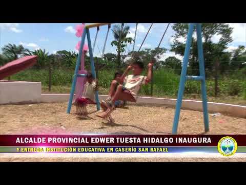 ALCALDE EDWER TUESTA INAUGURA MODERNA I.E. EN CASERÍO SAN RAFAEL