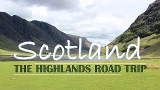 The Magic of Scottish Highlands with Glencoe and Loch Ness ~ Vlog 2019
