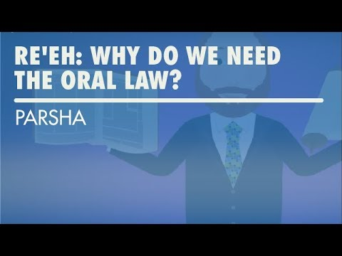 Reeh: Why Do We Need the Oral Law?