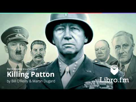 Killing Patton by Bill O'Reilly & Martin Dugard Mp3