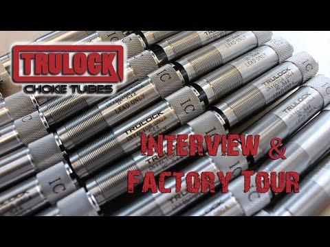 Trulock Choke Tubes Interview & Factory Tour
