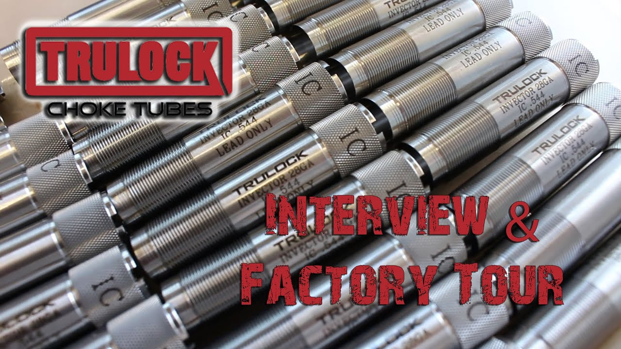 Trulock Choke Tubes Interview & Factory Tour