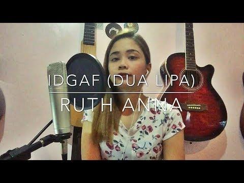 IDGAF (Dua Lipa) Cover - Ruth Anna