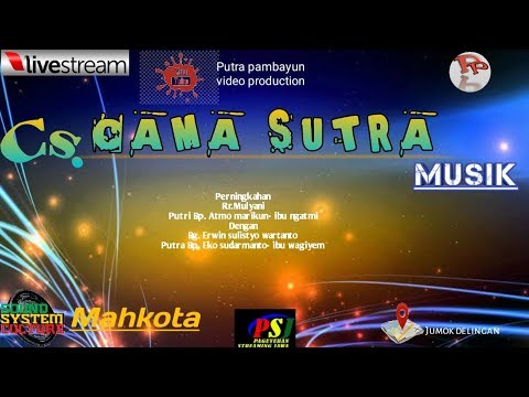 LIVE STREAMING#CS. CAMA SUTRA//MAHKOTA SOUND # PUTRA PAMBAYUN VIDEO PRODUCTION
