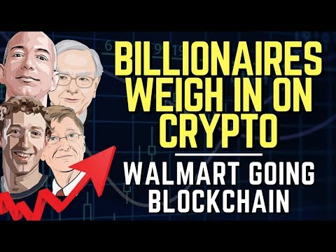 Billionaires Weigh In On Cryptocurrency, Walmart Files Block