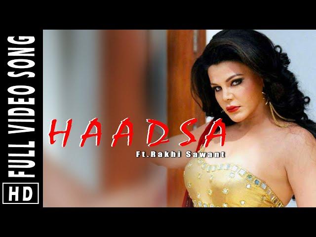 Haadsa Song | Official Song | Ft. Rakhi Sawant |