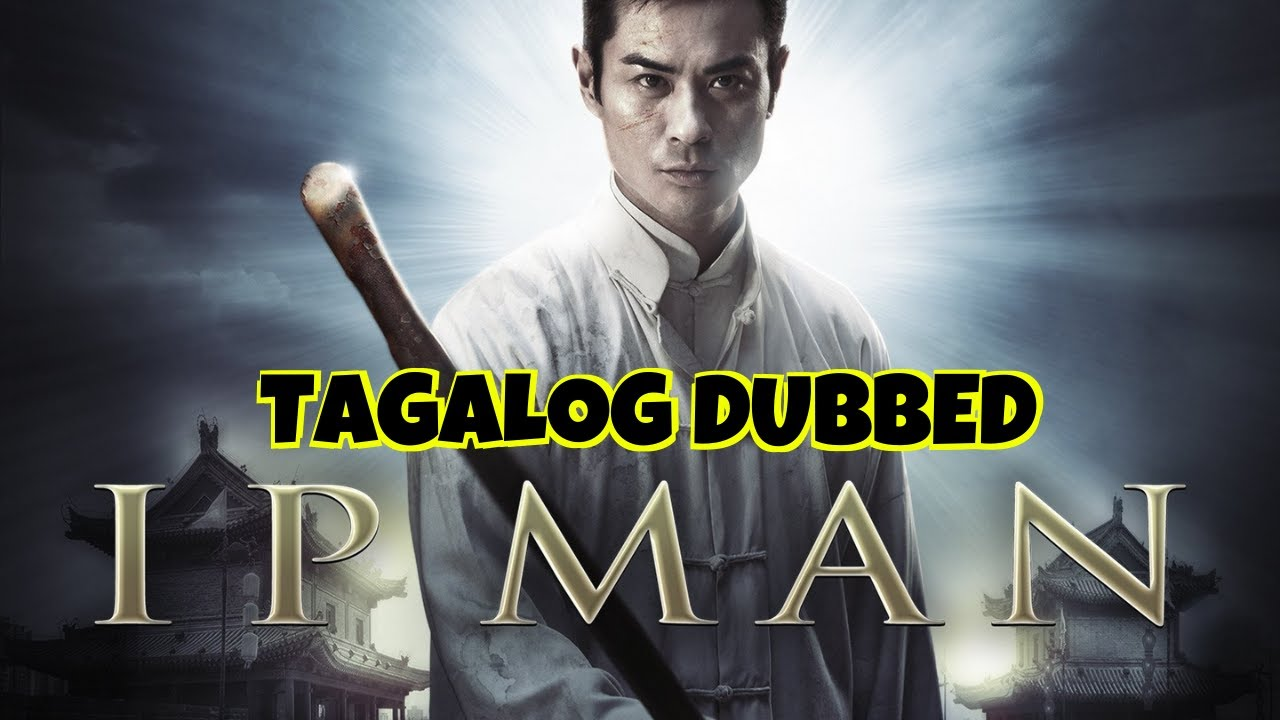 IP MAN - FULL MOVIE - TAGALOG DUBBED - BEST HOLLYWOOD MOVIE
