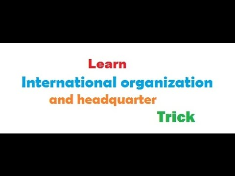 Learn international organization headquarter trick