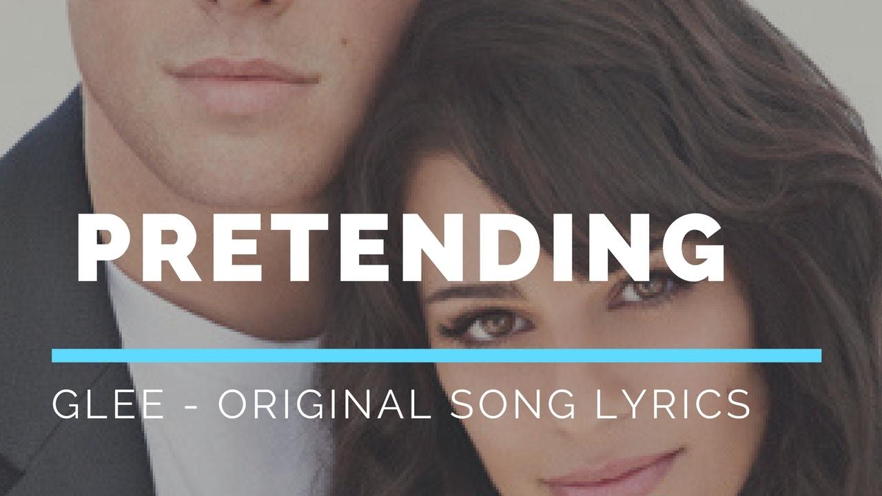 Glee - Pretending (Original Song - Lyrics)