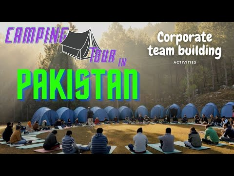 Corporate team building activities in pakistan camping tour