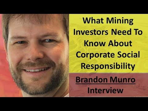 Brandon Munro | What Mining Investors Should Know About Corporate Social Responsibility