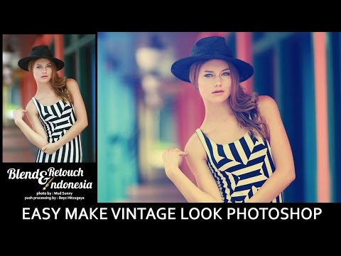 Blend And Retouch - Easy To Make Vintage Look Photoshop