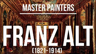 Franz Alt (1821-1914) A collection of paintings 4K Ultra HD Silent Slideshow