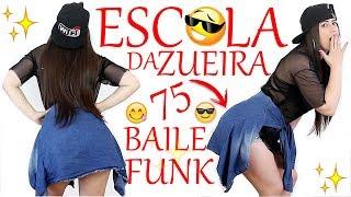 ESCOLA DA ZUEIRA  75 BAILE FUNK