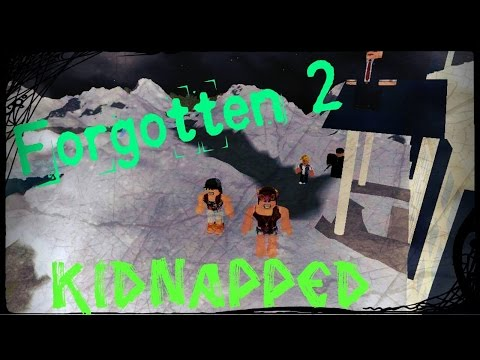 Forgotten 2: Kidnapped. (ROBLOX SUSPENSE STORY)