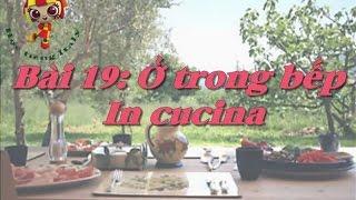 Học tiếng Ý - Bài 19: Ở trong bếp - Hoc tieng Y ✫✫✫✫✫