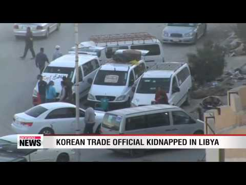 Korean trade official kidnapped in Libya