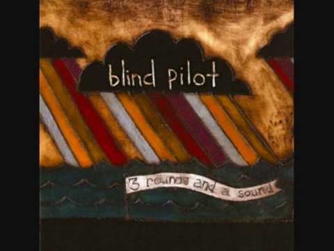 Blind Pilot - Things I Cannot Recall