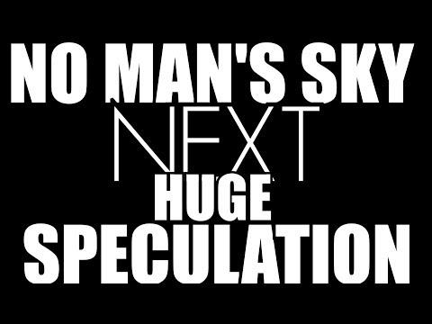 No Man's Sky HUGE SPECULATION TIME!