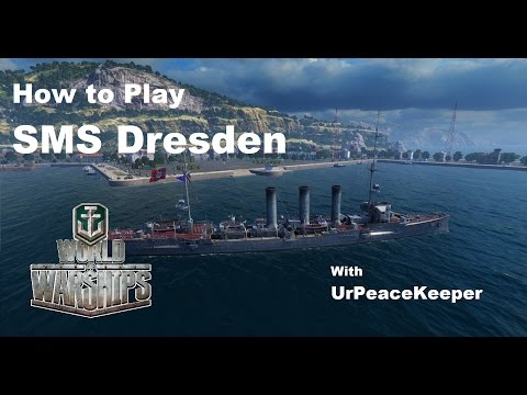 How To Play SMS Dresden In World Of Warships