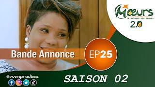 MOEURS  - Saison 2 - Episode 25 : la bande annonce